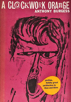 Энтони Берджесс «Заводной апельсин» (1962)