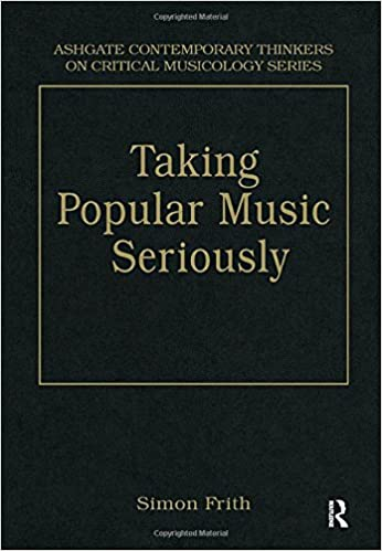 Taking Popular Music Seriously: Selected Essays