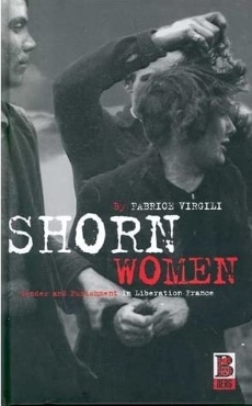 Shorn women: gender and punishment in liberation France