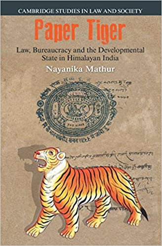 Paper Tiger: Law, Bureaucracy and the Developmental State in Himalayan India