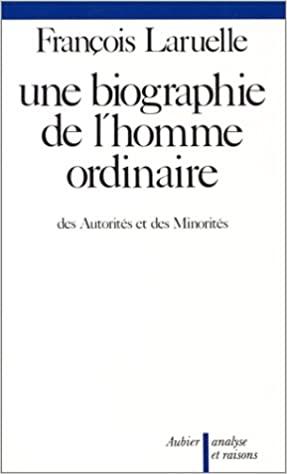 Une biographie del'homme ordinaire: Des autorités etdes minorités
