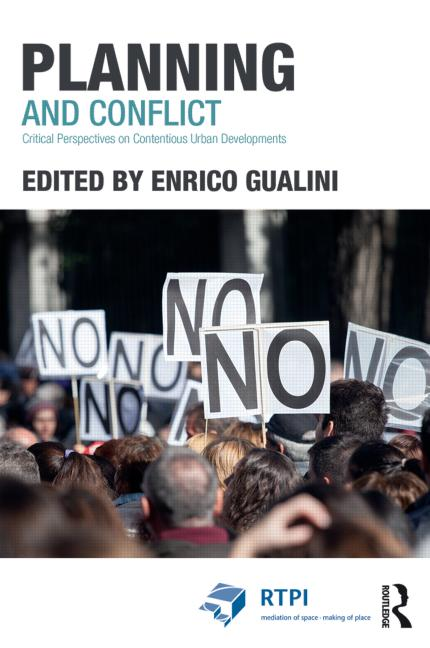 Planning and conflict: critical perspectives oncontentious urban developments