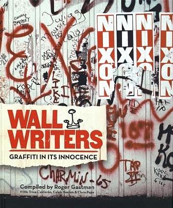 Wall Writers: Graffiti inIts Innocence