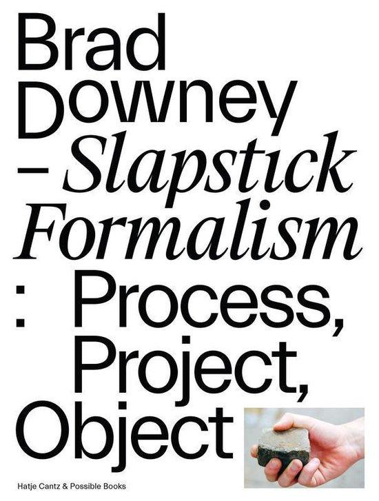 Slapstick Formalism: Process, Project, Object