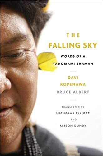 The Falling Sky: Words of a Yanomami Shaman