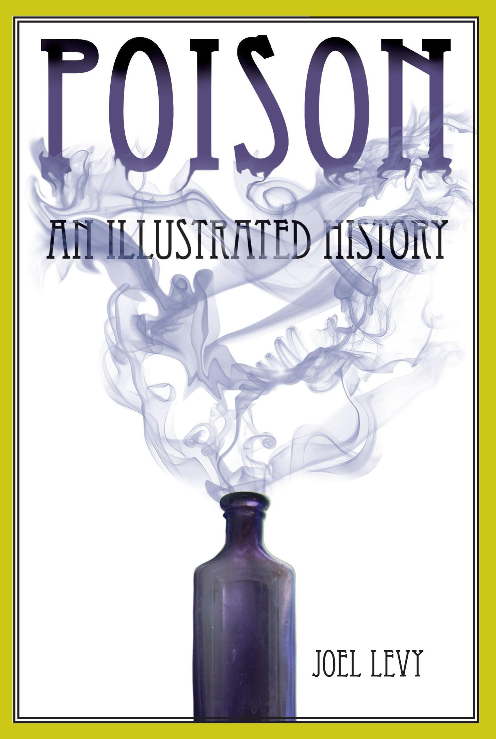 Poison: An Illustrated History Paperback