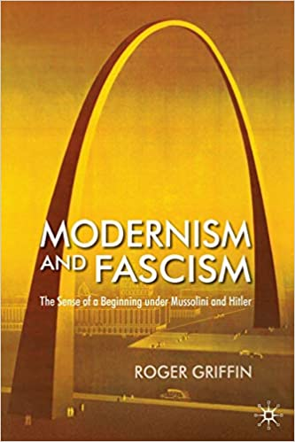 Modernism and Fascism. The Sense of a Beginning under Mussolini and Hitler