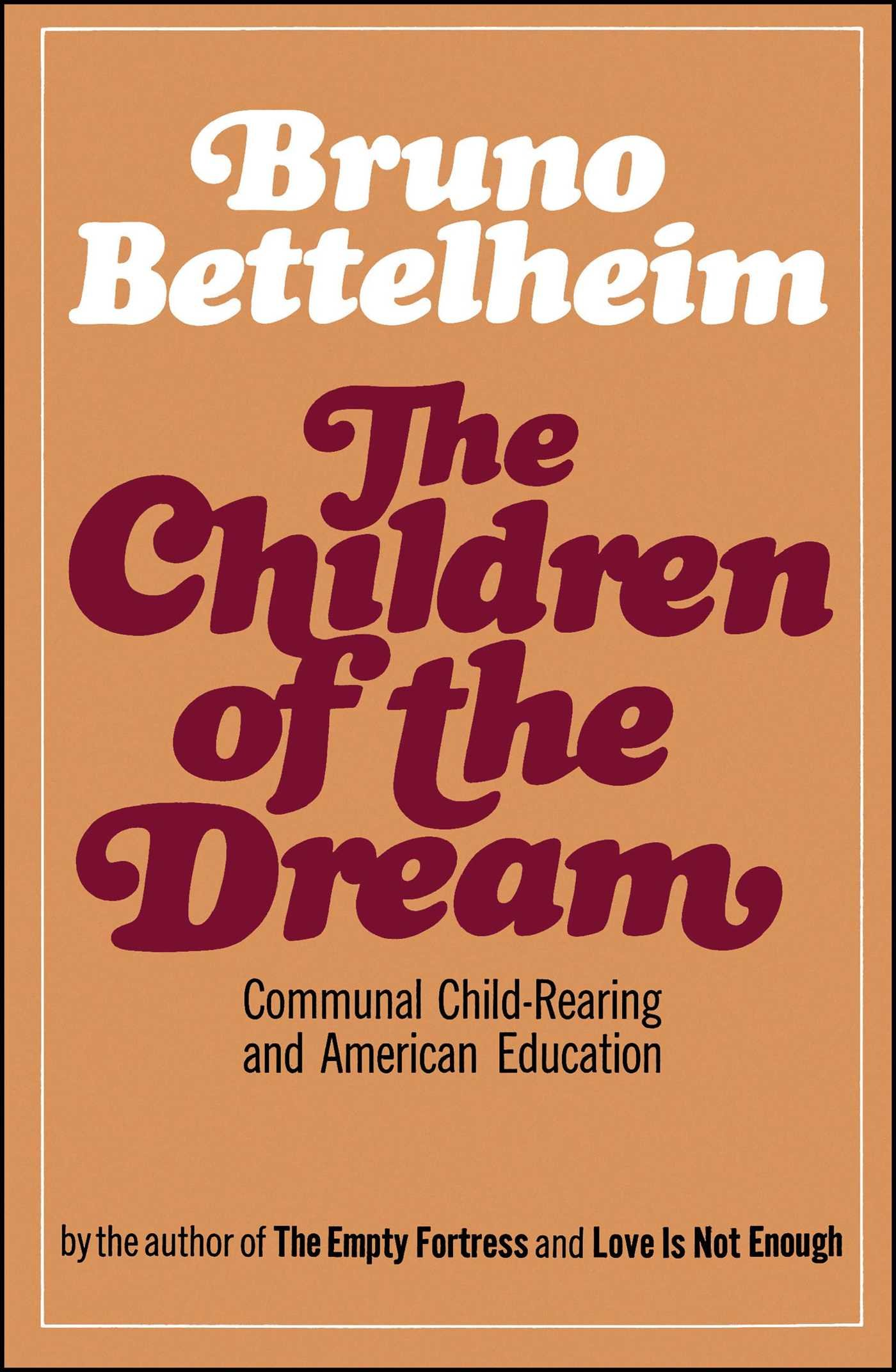 The Children of the Dream. Communal Child-Rearing and American Education
