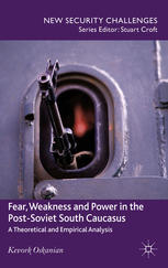 Fear, Weakness and Power in the Post-Soviet South Caucasus: A Theoretical and Empirical Analysis