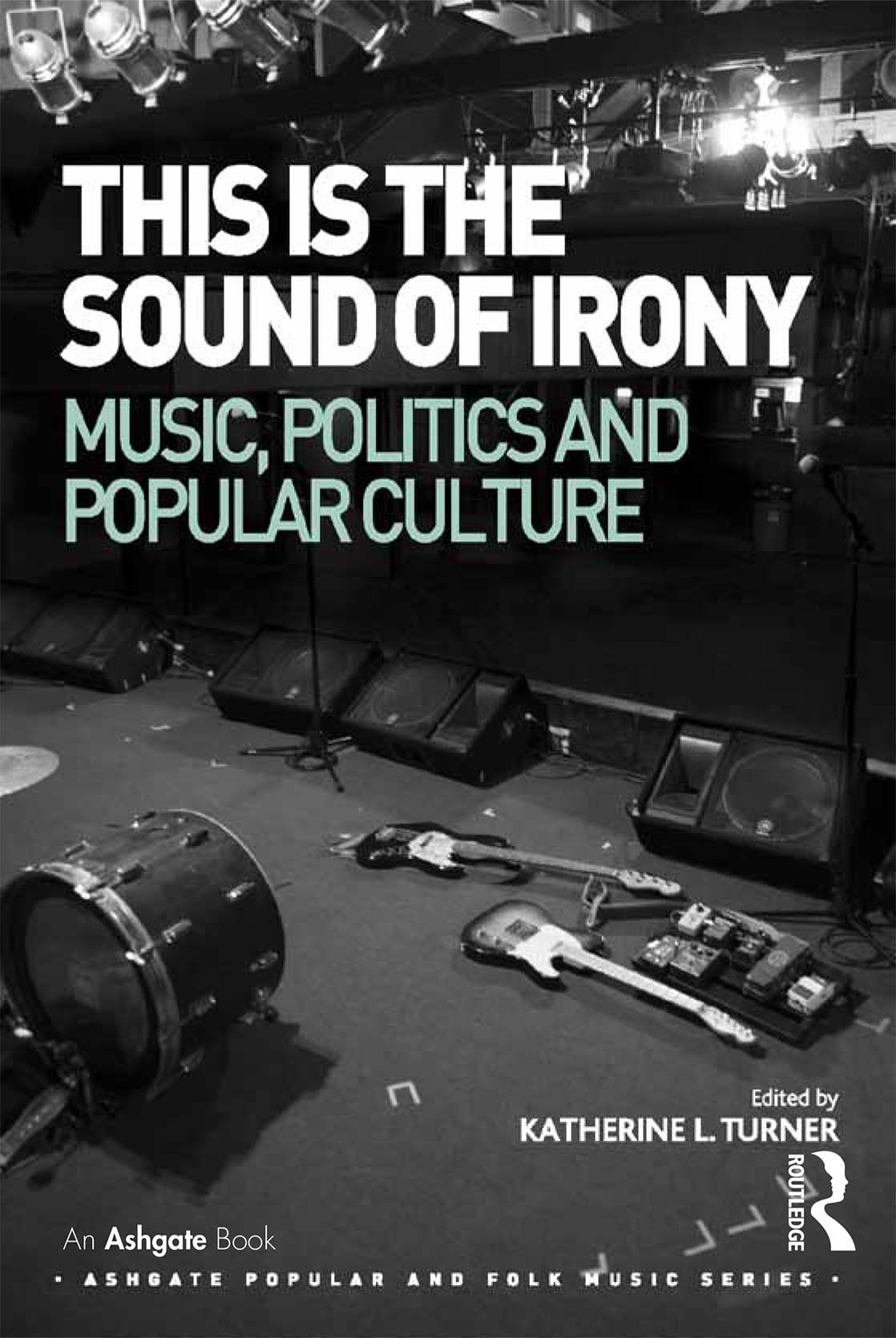 This isthe Sound ofIrony: Music, Politics and Popular Culture