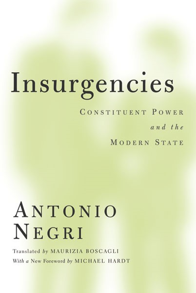Insurgencies. Constituent Power and The Modern State