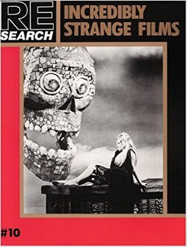 Re/Search. Incredibly Strange Films