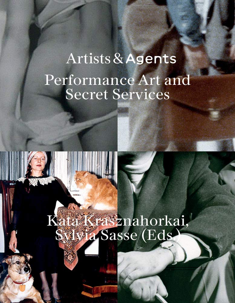 Artists &Agents. Performance Art and the Secret Services