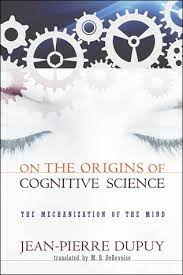 The mechanization of the mind: On the origins of cognitive science
